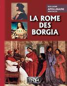La Rome des Borgia | Apollinaire, Guillaume