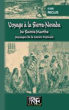 Voyage à la Sierra Nevada de Sainte-Marthe | Reclus, Elisée