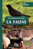 Le Folklore de France : La Faune | Sébillot, Paul