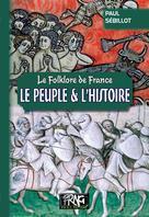 Folklore de France : le Peuple et l'Histoire | Sébillot, Paul