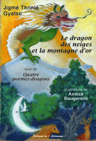 Le dragon des neiges et la montagne d'or | Gyatso, Jigmé Thrinlé