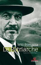 Le Patriarche | Ihimaera, Witi