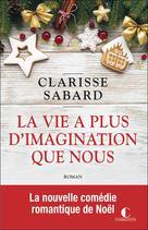 La vie a plus d'imagination que nous | Sabard, Clarisse