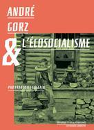 André Gorz et l'écosocialisme | Gollain, Françoise