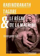 Rabindranath Tagore et le règne de la Machine | Taleb, Mohammed