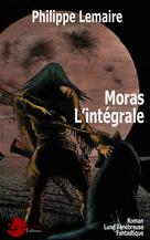 Moras, l'intégrale | Lemaire, Philippe