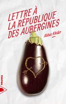 Lettre à la République des Aubergines   Khider, Abbas