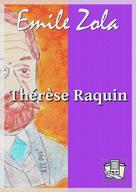 Thérèse Raquin | Zola, Emile