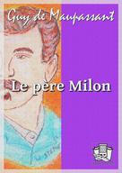 Le père Milon | Maupassant, Guy de