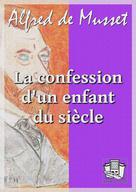 La confession d'un enfant du siècle   Musset, Alfred de