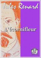 L'écornifleur   Renard, Jules
