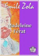 Madeleine Férat | Zola, Emile