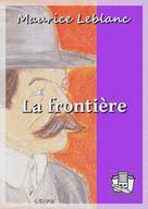 La frontière | Leblanc, Maurice