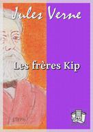 Les frères Kip | Verne, Jules