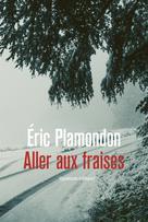 Aller aux fraises | Plamondon, Eric