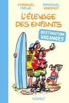 L'Élevage des enfants : destination vacances !   Prelle, Emmanuel