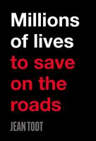 Millions of lives to save on the roads | Todt, Jean