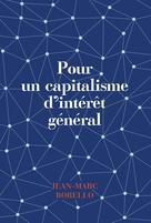 Pour un capitalisme d'intérêt général | Borello, Jean-Marc