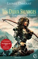 Les Dieux sauvages, tome 2 : Le Verrou du fleuve | Davoust, Lionel