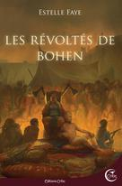 Les révoltés de Bohen | Faye, Estelle