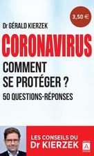 Coronavirus, comment se protéger ? | Kierzek, Gérald