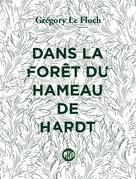 Dans la forêt du Hameau de Hardt |