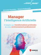 Manager l'intelligence artificielle | Robeveille, Roland