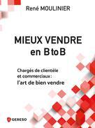 Mieux vendre en B to B | Moulinier, René
