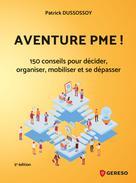 Aventure PME ! | Dussossoy, Patrick