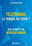 Télétravail, le travail du futur ? | GrimaldiI d'Esdra, Jean