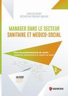 Manager dans le secteur sanitaire et médico-social | Benoit, Christine