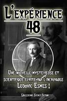 L'expérience 48 | Esmes, Ludovic