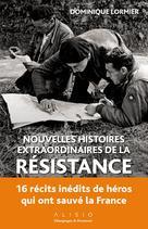 Nouvelles histoires extraordinaires de la Résistance | Lormier, Dominique