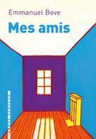 Mes amis | Bove, Emmanuel