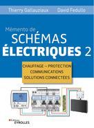 Mémento de schémas électriques 2 | Gallauziaux, Thierry