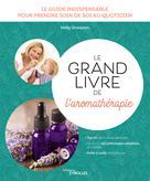 Le grand livre de l'aromathérapie | Grosjean, Nelly