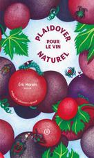 Plaidoyer pour le vin naturel | Morain, Eric