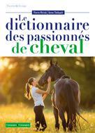 Le dictionnaire des passionnés de cheval | Miriski, Pierre