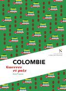 Colombie : Guerre et Paix | Proenza, Anne