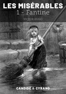 Les Misérables 1 - Fantine | Hugo, Victor