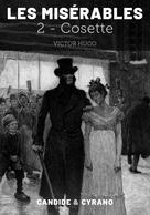 Les Misérables 2 - Cosette   Hugo, Victor