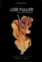 Loïe Fuller : danseuse de la Belle Époque | Lista, Giovanni