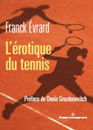 L'érotique du tennis   Evrard, Franck