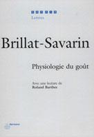 Physiologie du goût | Brillat-Savarin, Jean Anthelme