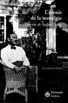 L'avenir de la nostalgie | Lafaye, Jean-Jacques