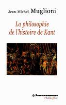 La philosophie de l'histoire de Kant   Muglioni, Jean-Michel