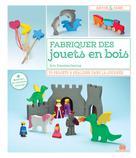Fabriquer des jouets en bois  | Freuchtel-Dearing, Erin