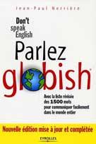 Don't speak English ... Parlez globish ! Avec la liste révisée des 1500 mots pour communiquer facilement dans le monde entier | Nerrière, Jean-Paul