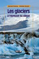 Les glaciers à l'épreuve du climat   Francou, Bernard