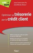 Optimiser sa trésorerie par le crédit client | Pic, Jean-Christophe